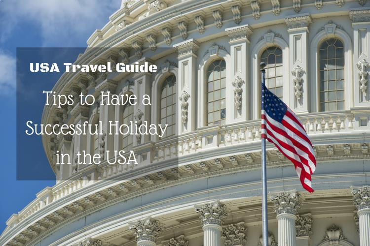 9 Tips on How to Have a great Holiday in America. US Vacation. US Travel.